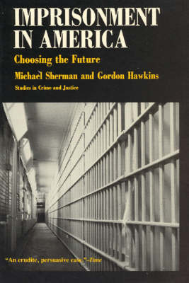 Imprisonment in America: Choosing the Future (Paperback)
