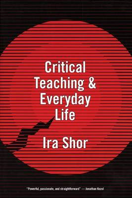 Critical Teaching and Everyday Life (Paperback)