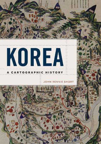 Korea: A Cartographic History (Hardback)