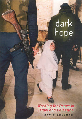 Dark Hope: Working for Peace in Israel and Palestine (Hardback)
