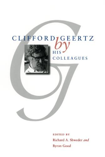 Clifford Geertz by His Colleagues (Hardback)