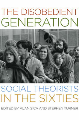 The Disobedient Generation: Social Theorists in the Sixties (Paperback)