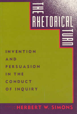 The Rhetorical Turn: Invention and Persuasion in the Conduct of Inquiry (Paperback)