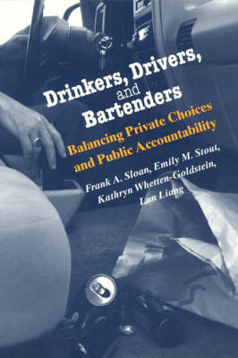 Drinkers, Drivers and Bartenders: Balancing Private Choices and Public Accountability (Paperback)