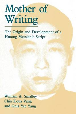 Mother of Writing: Origin and Development of a Hmong Messianic Script (Paperback)