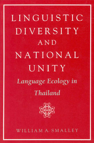 Linguistic Diversity and National Unity: Language Ecology in Thailand (Paperback)