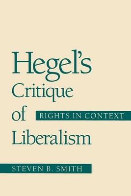 Hegel's Critique of Liberalism: Rights in Context (Paperback)