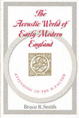 The Acoustic World of Early Modern England: Attending to the O-Factor (Paperback)