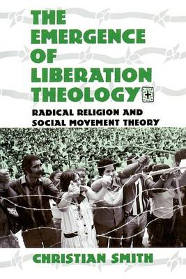 The Emergence of Liberation Theology: Radical Religion and Social Movement Theory (Paperback)