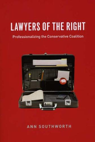 Lawyers of the Right: Professionalizing the Conservative Coalition - Chicago Series in Law and Society (Hardback)