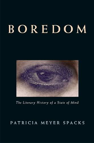 Boredom: The Literary History of a State of Mind (Hardback)