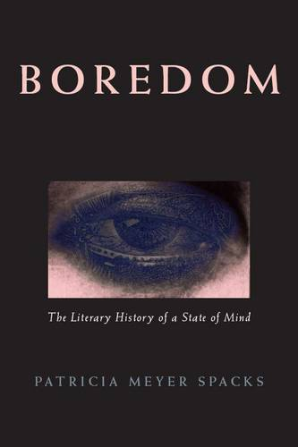 Boredom: The Literary History of a State of Mind (Paperback)