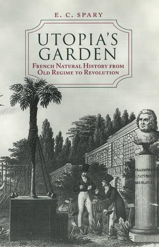 Utopia's Garden: French Natural History from Old Regime to Revolution (Paperback)