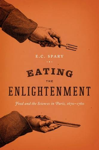 Eating the Enlightenment: Food and the Sciences in Paris (Hardback)