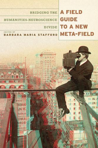A Field Guide to a New Meta-field: Bridging the Humanities-neurosciences Divide (Paperback)