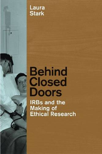 Behind Closed Doors: IRBs and the Making of Ethical Research - Morality and Society Series (Paperback)