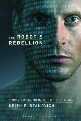 Cover The Robot's Rebellion: Finding Meaning in the Age of Darwin