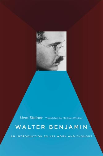 Walter Benjamin: An Introduction to His Work and Thought (Paperback)