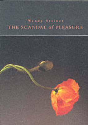The Scandal of Pleasure: Art in an Age of Fundamentalism (Paperback)