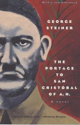 The Portage to San Cristobel of A.H.: A Novel - Phoenix Fiction S. (Paperback)