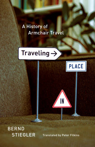 Traveling in Place: A History of Armchair Travel (Hardback)