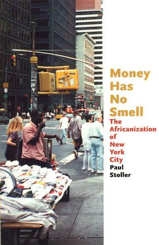 Money Has No Smell: The Africanization of New York City (Paperback)