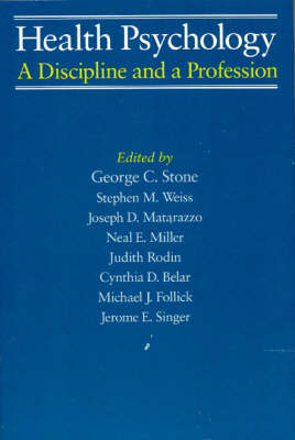 Health Psychology: A Discipline and a Profession - John D. and Catherine T. MacArthur Foundation Series (Hardback)