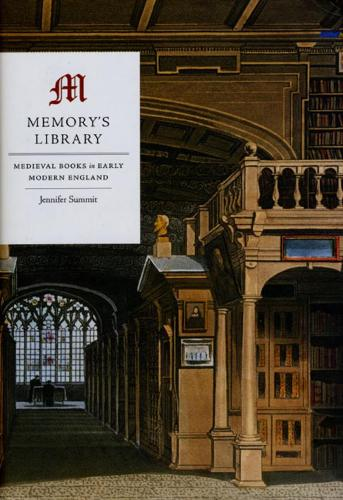 Memory's Library: Medieval Books in Early Modern England (Paperback)