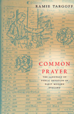 Common Prayer: The Language of Public Devotion in Early Modern England (Paperback)