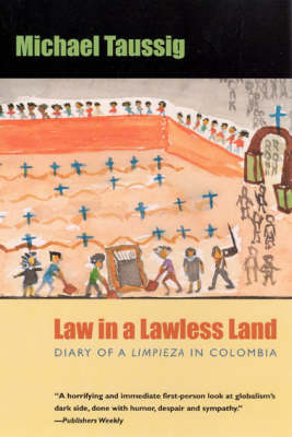 Law in a Lawless Land: Diary of a Limpieza in Colombia (Paperback)