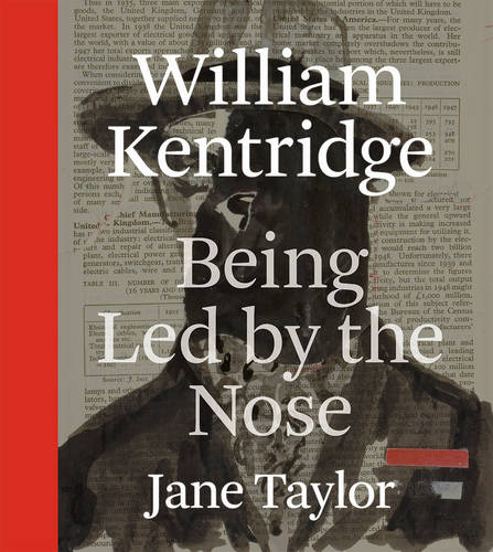 William Kentridge: Being Led by the Nose (Hardback)