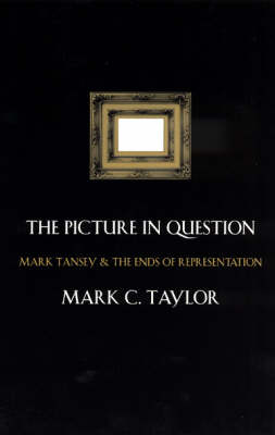 The Picture in Question: Mark Tansey and the Ends of Representation (Paperback)