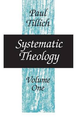 Systematic Theology: Reason and Revelation; v.1 (Paperback)