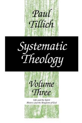 Systematic Theology: Life and the Spirit; History and the Kingdom of God v. 3 (Paperback)