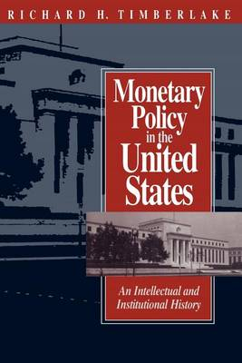 Monetary Policy in the United States: An Intellectual and Institutional History (Paperback)