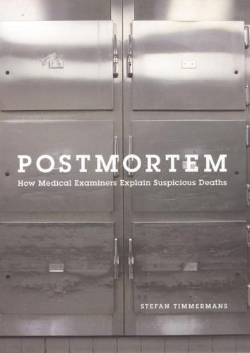 Postmortem: How Medical Examiners Explain Suspicious Deaths (Hardback)