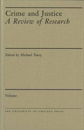 Crime and Justice: v. 25: An Annual Review of Research - Crime and Justice: A Review of Research Vol 25 (Hardback)