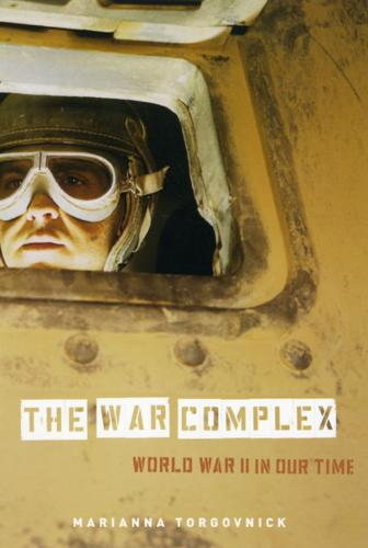 The War Complex: World War II in Our Time (Paperback)