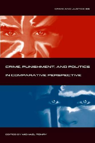 Crime and Justice: Crime, Punishment, and Politics in Comparative Perspective v. 36 - Crime and Justice: A Review of Research (Paperback)