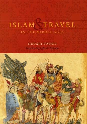 Islam and Travel in the Middle Ages (Hardback)