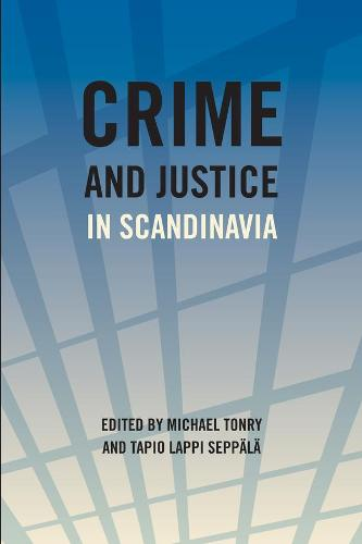 Crime and Justice: Crime and Justice in Scandanavia Volume 40 (Hardback)