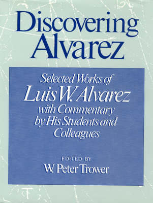 Discovering Alvarez: Selected Works with Commentary by His Students and Colleagues (Hardback)