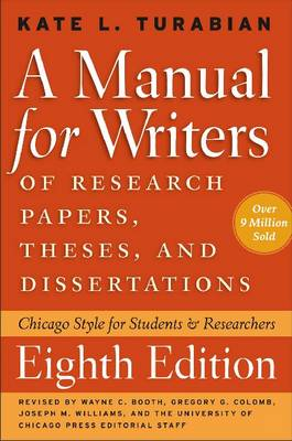 A Manual for Writers of Research Papers, Theses, and Dissertations: Chicago Style for Students and Researchers - Chicago Guides to Writing, Editing and Publishing (Hardback)