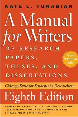 A Manual for Writers of Research Papers, Theses, and Dissertations: Chicago Style for Students and Researchers - Chicago Guides to Writing, Editing and Publishing (Paperback)