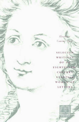 Selected Writings of an Eighteenth-Century Venetian Woman of Letters - The Other Voice in Early Modern Europe (Paperback)