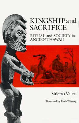 Kingship and Sacrifice: Ritual and Society in Ancient Hawaii (Paperback)