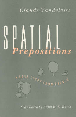 Spatial Prepositions: A Case Study from French (Paperback)