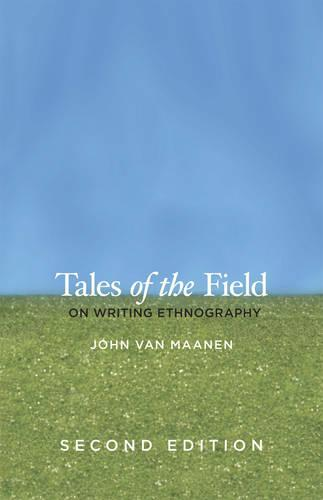 Tales of the Field: On Writing Ethnography (Paperback)