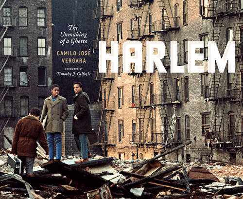Harlem: The Unmaking of a Ghetto - Historical Studies of Urban America (Hardback)
