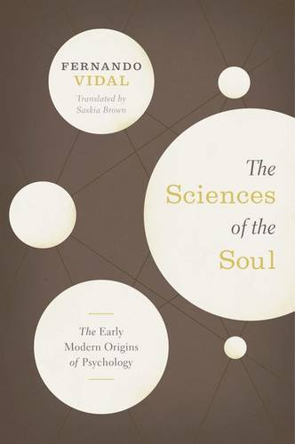 The Sciences of the Soul: The Early Modern Origins of Psychology (Hardback)
